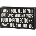 I Want You And Only You Mistakes Flaws & Imperfections Decorative Wooden Box Sign 10x6 from Primitives by Kathy