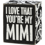 Swirl Design I Love That You're My Mimi Decorative Wooden Box Sign 2.5 Inch x 3 Inch from Primitives by Kathy