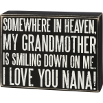 Somewhere In Heaven My Nana Is Smiling Down On Me Decorative Wooden Box Sign from Primitives by Kathy