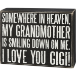 Somewhere In Heaven My Gigi Is Smiling Down On Me Decorative Wooden Box Sign from Primitives by Kathy