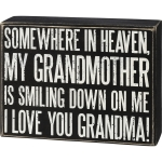 Somewhere In Heaven My Grandmother Is Smiling Down On Me Decorative Wooden Box Sign from Primitives by Kathy