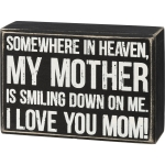 Somewhere In Heaven My Mother Is Smiling Down On Me Decorative Wooden Box Sign 5 Inch from Primitives by Kathy