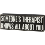 Someone's Therapist Knows All About You Decorative Wooden Box Sign 8.5 Inch x 3 Inch from Primitives by Kathy