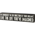 Go Confidently Live The Life You've Imagined Decorative Wooden Box Sign 12 Inch x 2.5 Inch from Primitives by Kathy