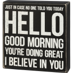 You're Doing Great I Believe In You Decorative Wooden Box Sign 8 Inch from Primitives by Kathy