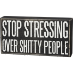 Stop Stressing Over Shitty People Decorative Wooden Box Sign 8x4 from Primitives by Kathy