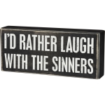I'd Rather Laugh With The Sinners Decorative Wooden Box Sign 7x3 from Primitives by Kathy