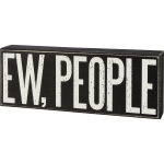 Ew People Decorative Wooden Box Sign 10.5 Inch x 4 Inch from Primitives by Kathy
