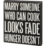 Marry Someone Who Can Cook Looks Fade Hunger Doesn't Decorative Wooden Box Sign 10 Inch from Primitives by Kathy
