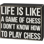 Life Is Like A Game Of Chess I Don't Know How To Play Chess Decorative Wooden Box Sign 6x5 from Primitives by Kathy