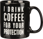 I Drink Coffee For Your Protection Coffee Mug 20 Oz from Primitives by Kathy