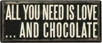 All You Need Is Love And Chocolate Decorative Wooden Box Sign 6 Inch from Primitives by Kathy