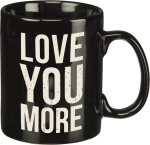 Love You More Coffee Mug 20 Oz from Primitives by Kathy