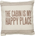 The Cabin Is My Happy Place Decorative Cotton Throw Pillow 15x15 from Primitives by Kathy
