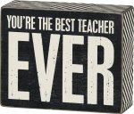 You're The Best Teacher Ever Decorative Box Sign 5x4 from Primitives by Kathy