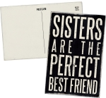 Sisters Are The Perfect Best Friend Wooden Post Card from Primitives by Kathy