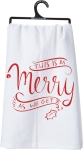 This Is As Merry As We Get Cotton Dish Towel 28x28 from Primitives by Kathy