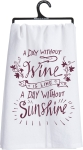 A Day Without Wine Is Like A Day Without Sunshine Cotton Dish Towel 28x28 from Primitives by Kathy