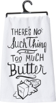 No Such Thing As Too Much Butter Cotton Dish Towel from Primitives by Kathy