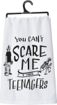 You Can't Scare Me I Have Teenagers Cotton Dish Towel 28x28 from Primitives by Kathy
