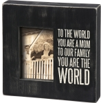 To The World You Are A Mom To Our Family You Are The World Wooden Box Sign Photo Picture Frame from Primitives by Kathy