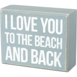 I Love You to the Beach & Back Decorative Box Sign 5x4 from Primitives by Kathy