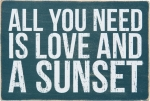All You Need Is Love And A Sunset Wooden Postcard 6x4 from Primitives by Kathy
