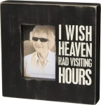 I Wish Heaven Had Visiting Hours Wooden Box Sign Photo Picture Frame from Primitives by Kathy