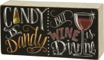 Candy Is Dandy But Wine Is Divine Chalk Art Wooden Box Sign 8x4 from Primitives by Kathy