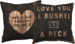Rustic Double Sided Love You A Bushel And A Peck & A Hug Around The Neck Cotton Throw Pillow 20x20 from Primitives by Kathy