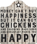 Money Can't Buy Happiness But It Can Buy Chickens Trivet Tray from Primitives by Kathy