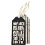 Set of 6 How Much Whine Would A Wine Drinker Whine Wooden Wine Bottle Tags from Primitives by Kathy