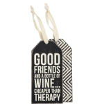 Good Friends & A Bottle Of Wine Cheaper Than Therapy Wooden Wine Bottle Tags from Primitives by Kathy