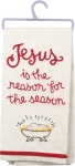 Jesus Is The Reason For The Season Cotton Dish Towel 18x26 from Primitives by Kathy