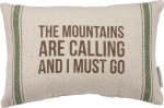 The Mountains Are Calling And I Must Go Decorative Cotton Throw Pillow 15x10 from Primitives by Kathy