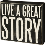 Live A Great Story Black & White Decorative Wooden Box Sign 8.5x7.5 from Primitives by Kathy