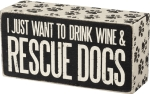 I Just Want to Drink Wine & Rescue Dogs Decorative Wooden Box Sign from Primitives by Kathy