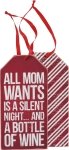 Set of 6 All Mom Wants Is A Silent Night Wooden Wine Bottle Tags from Primitives by Kathy