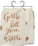 Gobble Til You Wobble Cotton Dish Towel (Thanksgiving) from Primitives by Kathy