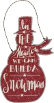In The Meadow We Can Build A Snowman Hanging Metal Christmas Ornament 5x8 from Primitives by Kathy