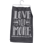 Black & White Love You More Cotton Dish Towel 28x28 from Primitives by Kathy