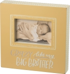 Crazy Like My Big Brother Wooden Box Sign Photo Picture Frame (Holds 6x4 Photo) from Primitives by Kathy