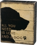 All You Need Is Love And A Dog Decorative Wooden Box Sign 6x5 from Primitives by Kathy