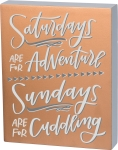 Saturdays Are For Adventures Sundays Are For Cuddling Wooden Box Sign 8x10 from Primitives by Kathy