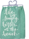 Life Is Simply Better At The Beach Cotton Dish Towel 28x28 from Primitives by Kathy