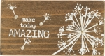 Dandelion Make Today Amazing Stitched Magnetic Block Sign from Primitives by Kathy