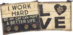 I Work Hard So My Cat Can Have A Better Life Zipper Wallet Travel Pouch from Primitives by Kathy