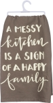 A Messy Kitchen Is A Sign Of A Happy Family Cotton Dish Towel from Primitives by Kathy