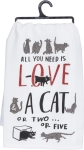 All you Need Is Love And A Cat Or Two Cotton Dish Towel from Primitives by Kathy