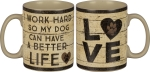 I Work Hard So My Dog Can Have A Better Life Double Sided Stoneware Coffee Mug 20 Oz from Primitives by Kathy